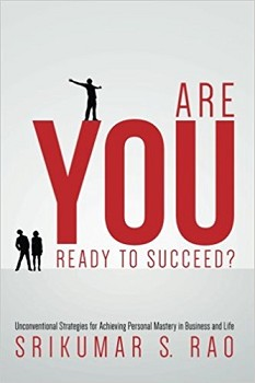 Are YOU Ready to Succeed?: Unconventional Strategies for Achieving Personal Mastery in Business and Life af Srikumar S. Rao