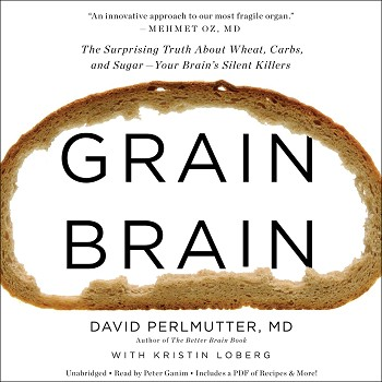 Grain Brain Lydbøg - The Truth About Wheat, Carbs, and Sugar
