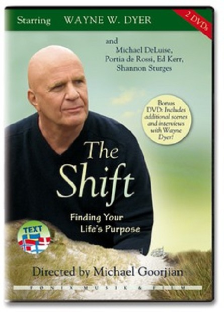 Wayne W. Dyer: THE SHIFT - FROM AMBITION TO MEANING