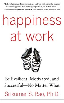 Happiness at Work: Be Resilient, Motivated, and Successful af Srikumar S. Rao